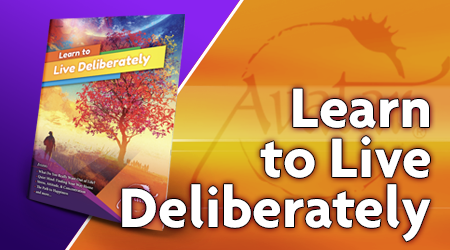 Learn to Live Deliberately